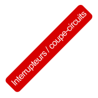 Interrupteurs / coupe-circuits